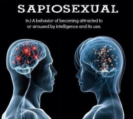 "I know a few people I'm ""sapiosexually"" attracted to haha"